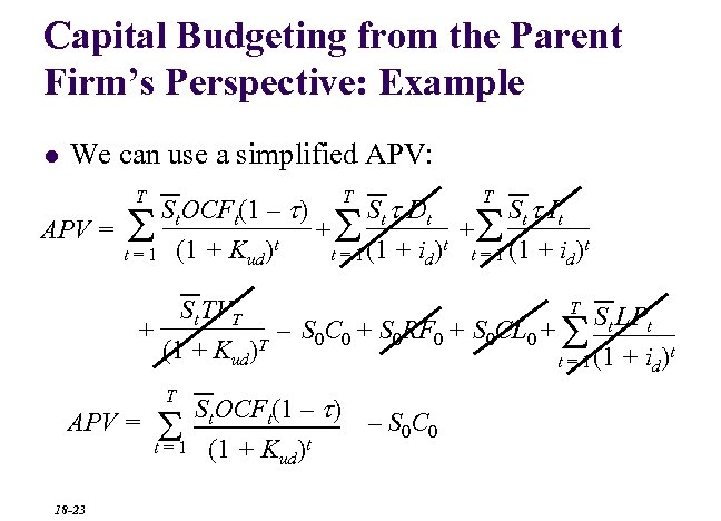 Capital Budgeting from the Parent Firm's Perspective: Example l We can use a simplified