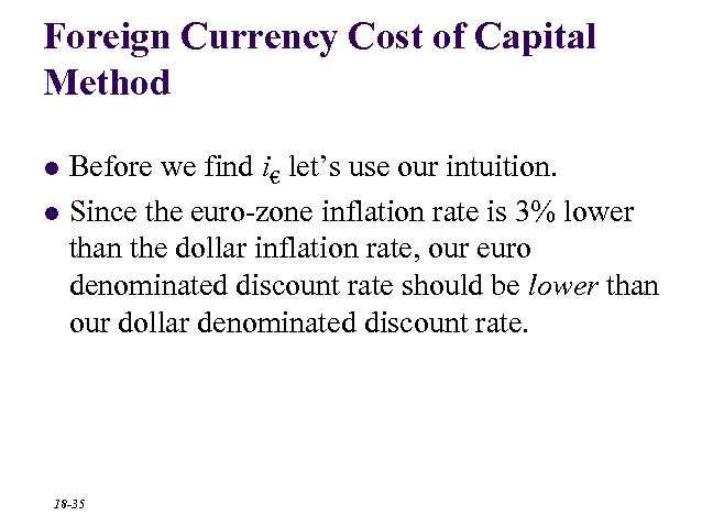 Foreign Currency Cost of Capital Method l l Before we find i€ let's use