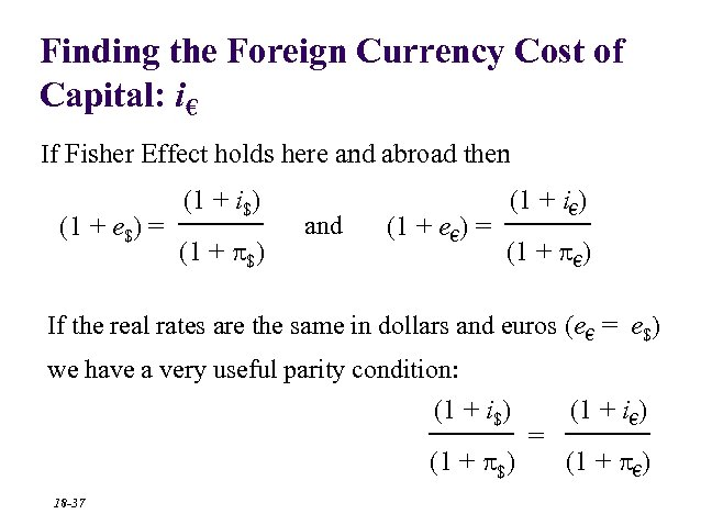 Finding the Foreign Currency Cost of Capital: i€ If Fisher Effect holds here and