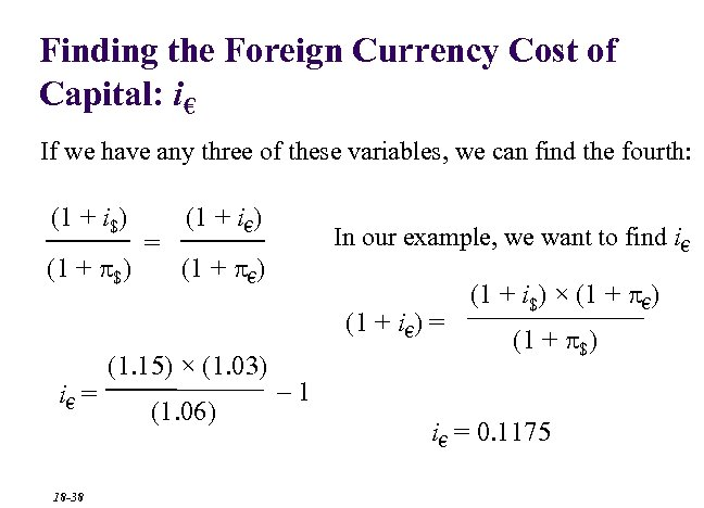 Finding the Foreign Currency Cost of Capital: i€ If we have any three of