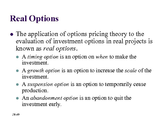 Real Options l The application of options pricing theory to the evaluation of investment