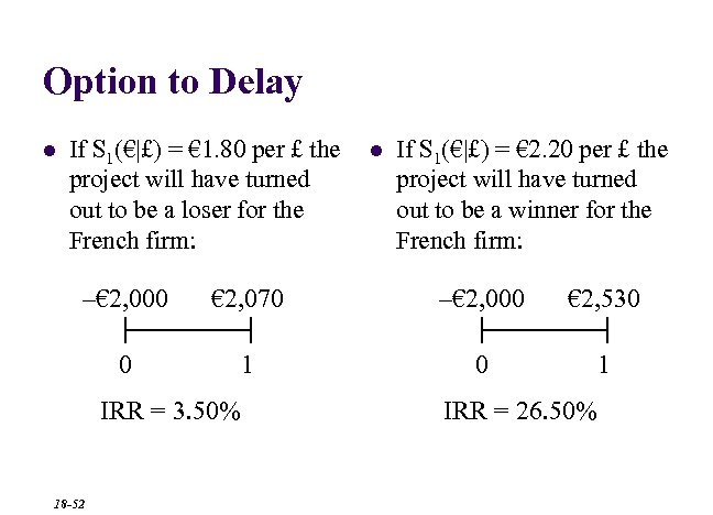 Option to Delay l If S 1(€|£) = € 1. 80 per £ the