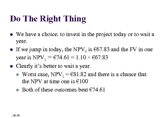 Do The Right Thing l l l We have a choice: to invest in