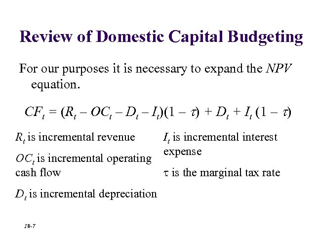 Review of Domestic Capital Budgeting For our purposes it is necessary to expand the