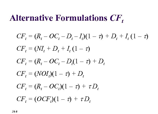 Alternative Formulations CFt = (Rt – OCt – Dt – It)(1 – t) +