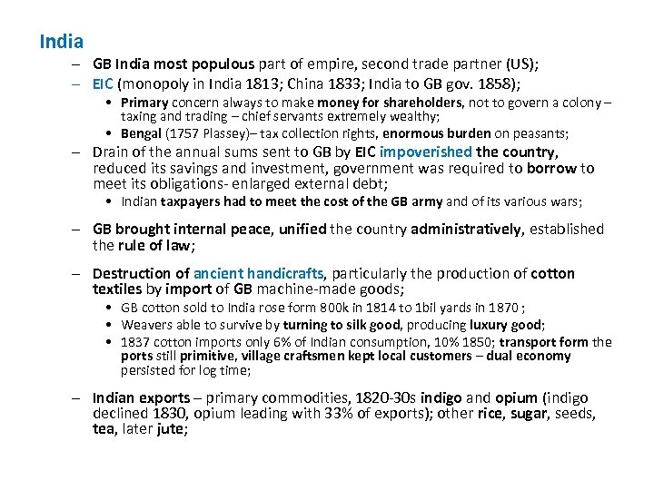 India – GB India most populous part of empire, second trade partner (US); –