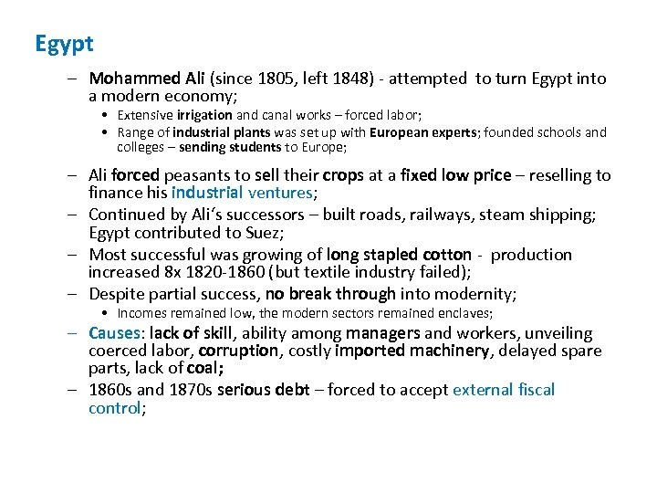 Egypt – Mohammed Ali (since 1805, left 1848) - attempted to turn Egypt into