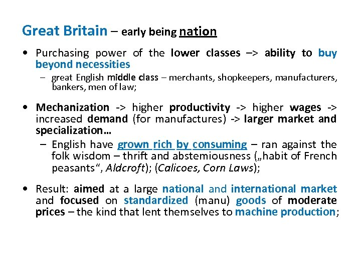 Great Britain – early being nation • Purchasing power of the lower classes –>