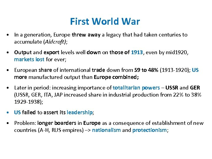 First World War • In a generation, Europe threw away a legacy that had