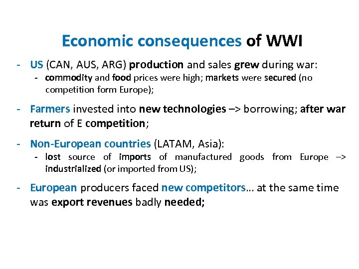 Economic consequences of WWI - US (CAN, AUS, ARG) production and sales grew during
