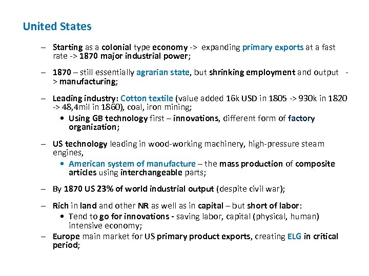 United States – Starting as a colonial type economy -> expanding primary exports at