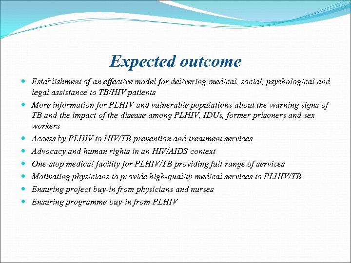 Expected outcome Establishment of an effective model for delivering medical, social, psychological and legal