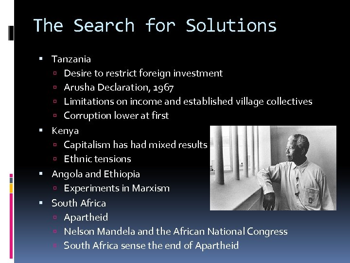 The Search for Solutions Tanzania Desire to restrict foreign investment Arusha Declaration, 1967 Limitations