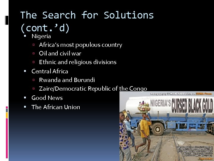 The Search for Solutions (cont. 'd) Nigeria Africa's most populous country Oil and civil
