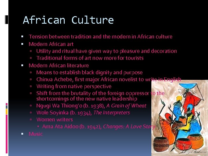 African Culture Tension between tradition and the modern in African culture Modern African art