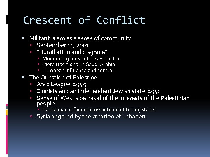 """Crescent of Conflict Militant Islam as a sense of community September 11, 2001 """"Humiliation"""