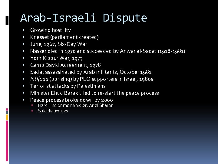 Arab-Israeli Dispute Growing hostility Knesset (parliament created) June, 1967, Six-Day War Nasser died in