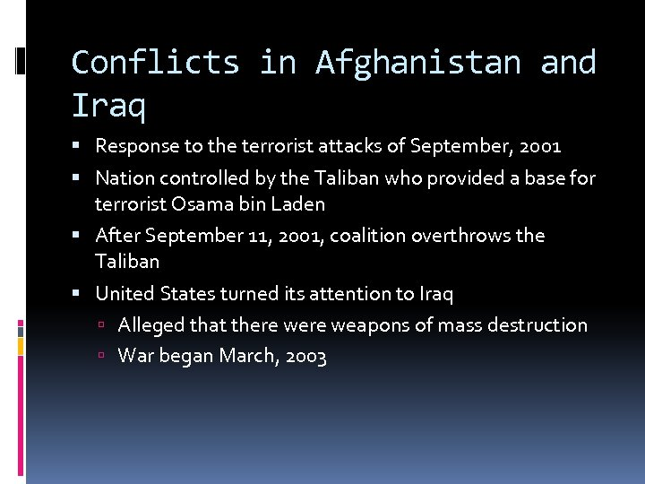 Conflicts in Afghanistan and Iraq Response to the terrorist attacks of September, 2001 Nation