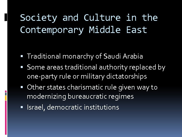 Society and Culture in the Contemporary Middle East Traditional monarchy of Saudi Arabia Some