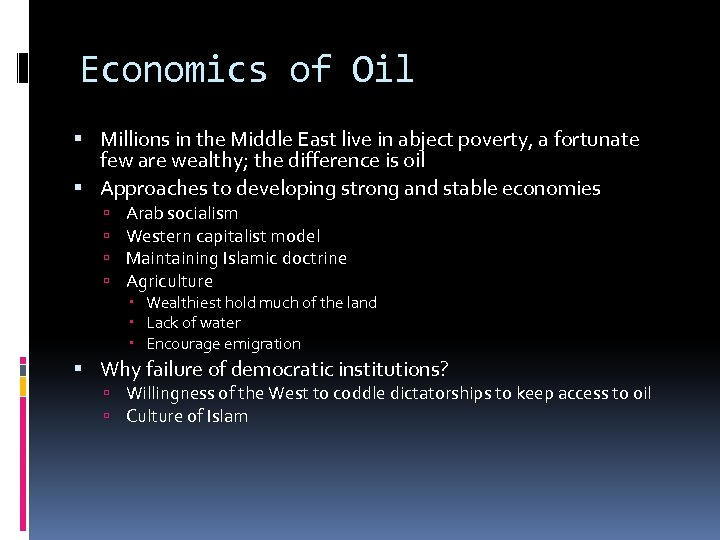 Economics of Oil Millions in the Middle East live in abject poverty, a fortunate