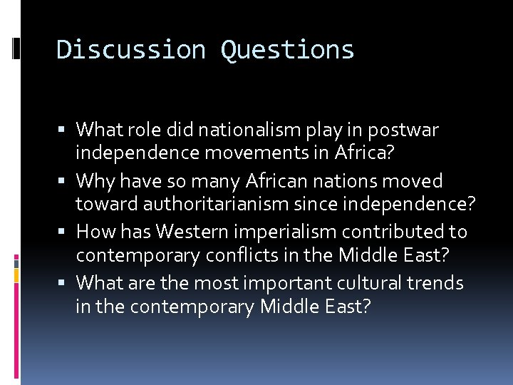 Discussion Questions What role did nationalism play in postwar independence movements in Africa? Why