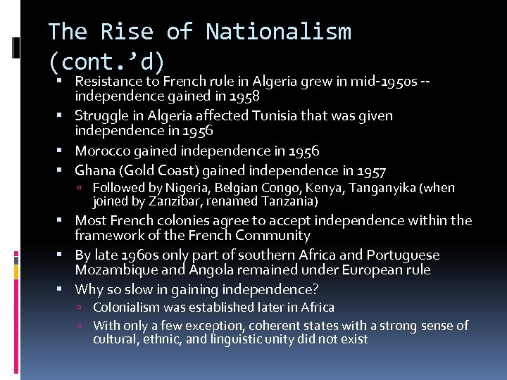 The Rise of Nationalism (cont. 'd) Resistance to French rule in Algeria grew in