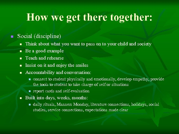 How we get there together: n Social (discipline) n n n Think about what