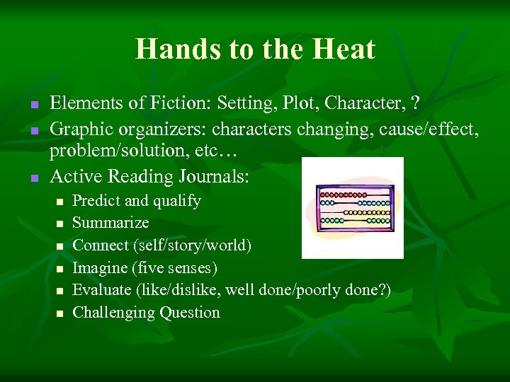 Hands to the Heat n n n Elements of Fiction: Setting, Plot, Character, ?