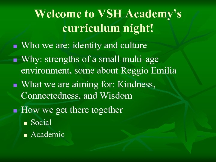 Welcome to VSH Academy's curriculum night! n n Who we are: identity and culture