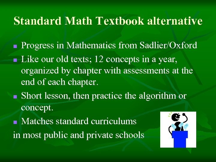 Standard Math Textbook alternative Progress in Mathematics from Sadlier/Oxford n Like our old texts;