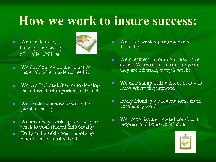How we work to insure success: We check along the way for mastery of