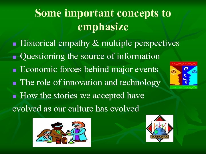 Some important concepts to emphasize Historical empathy & multiple perspectives n Questioning the source