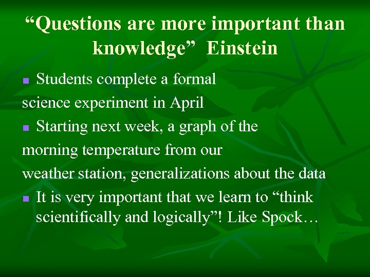 """""""Questions are more important than knowledge"""" Einstein Students complete a formal science experiment in"""