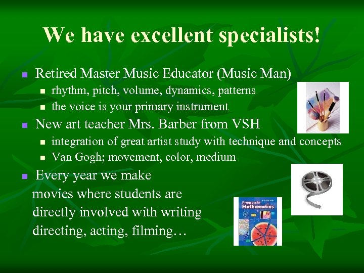 We have excellent specialists! n Retired Master Music Educator (Music Man) n n n