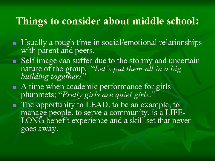 Things to consider about middle school: n n Usually a rough time in social/emotional