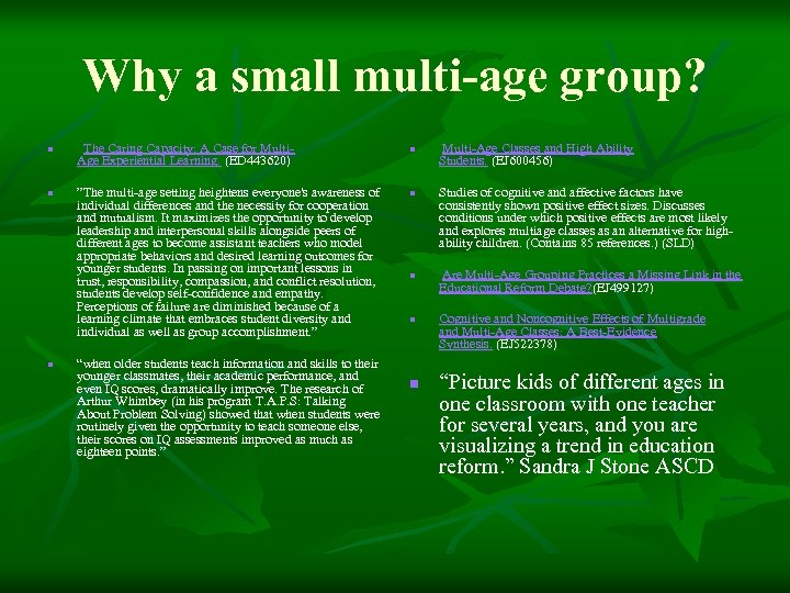 Why a small multi-age group? n The Caring Capacity: A Case for Multi. Age
