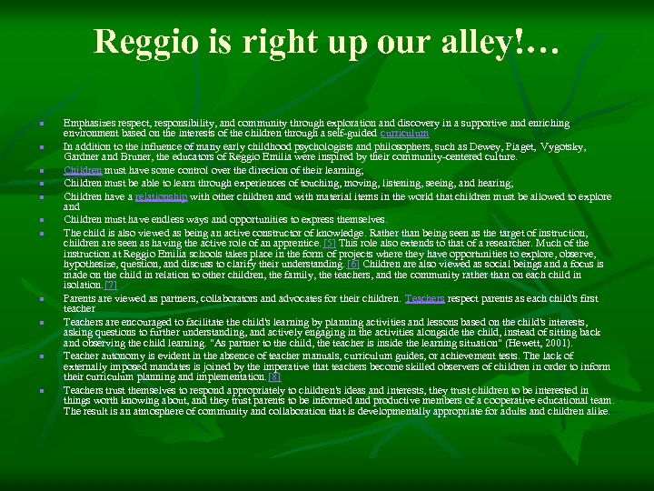 Reggio is right up our alley!… n n n Emphasizes respect, responsibility, and community