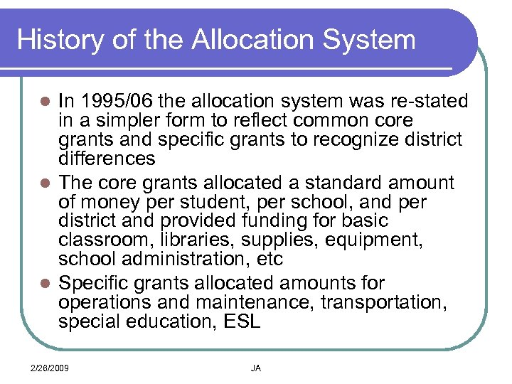 History of the Allocation System In 1995/06 the allocation system was re-stated in a