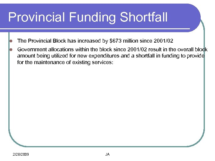 Provincial Funding Shortfall l The Provincial Block has increased by $673 million since 2001/02
