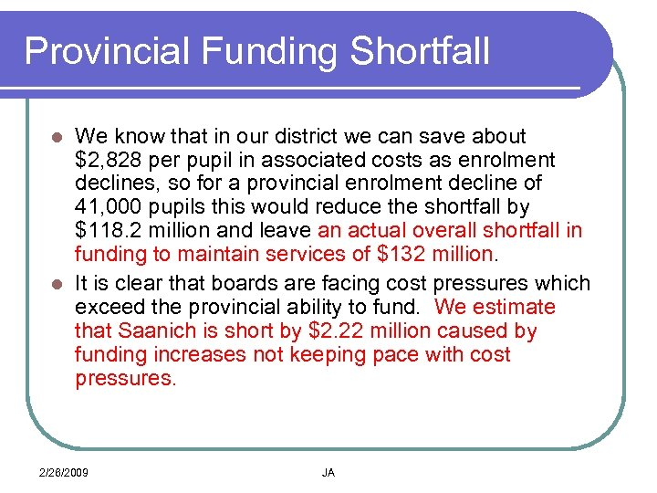 Provincial Funding Shortfall We know that in our district we can save about $2,