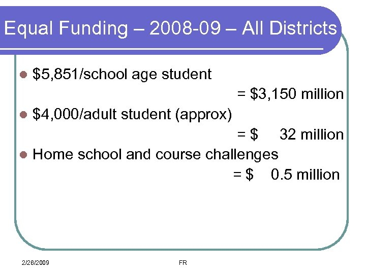 Equal Funding – 2008 -09 – All Districts l $5, 851/school age student =