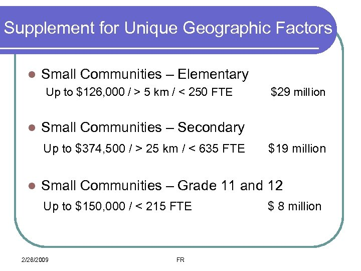 Supplement for Unique Geographic Factors l Small Communities – Elementary Up to $126, 000