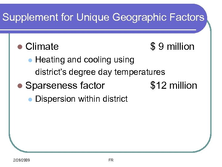Supplement for Unique Geographic Factors l Climate l Heating and cooling using district's degree