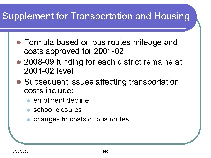 Supplement for Transportation and Housing Formula based on bus routes mileage and costs approved