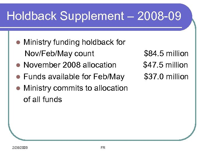 Holdback Supplement – 2008 -09 Ministry funding holdback for Nov/Feb/May count l November 2008