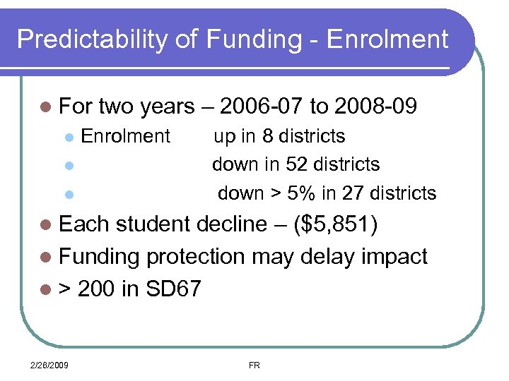 Predictability of Funding - Enrolment l For l two years – 2006 -07 to