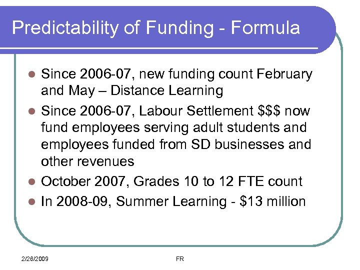 Predictability of Funding - Formula Since 2006 -07, new funding count February and May