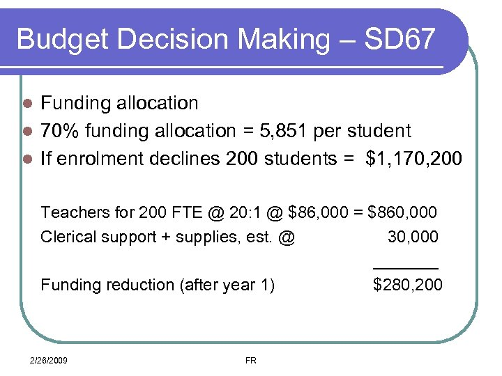 Budget Decision Making – SD 67 Funding allocation l 70% funding allocation = 5,