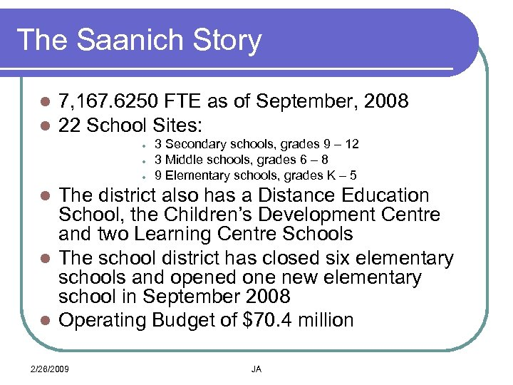 The Saanich Story l l 7, 167. 6250 FTE as of September, 2008 22
