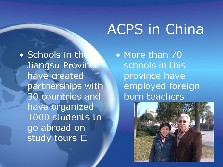 ACPS in China • Schools in the Jiangsu Province have created partnerships with 30